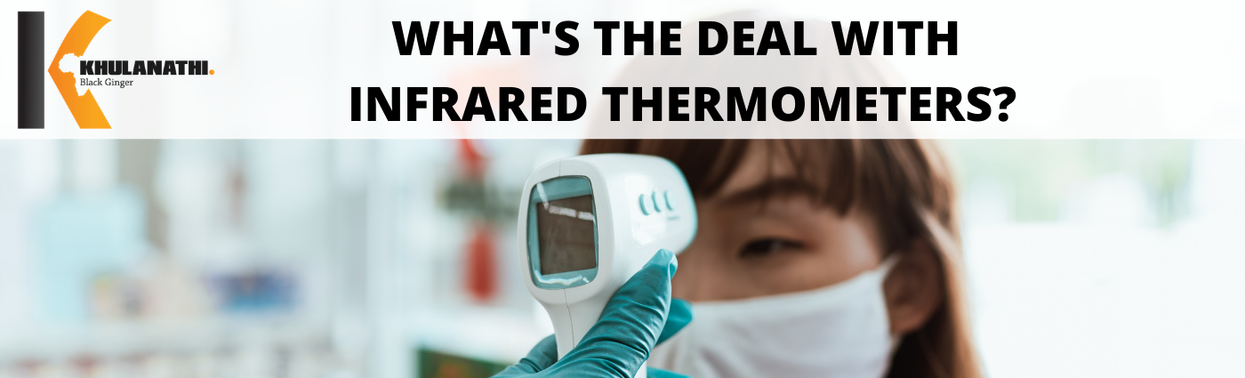 What's the deal with infrared thermometers written and image of temperature check with infrared forehead thermometer
